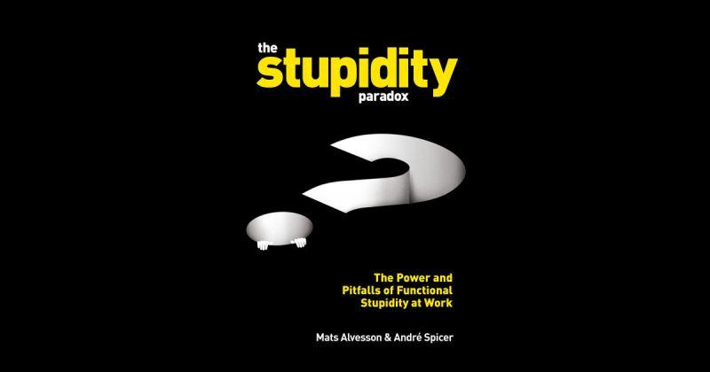 The paradox of stupidity