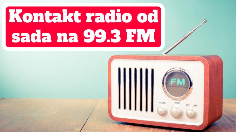Promijeni frekfenciju, Kontakt radio od sada je na 99.3 FM